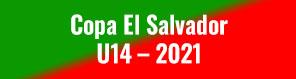 Copa El Salvador U14 – 2021