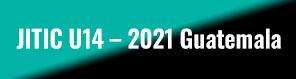 JITIC U14 – 2021 Guatemala